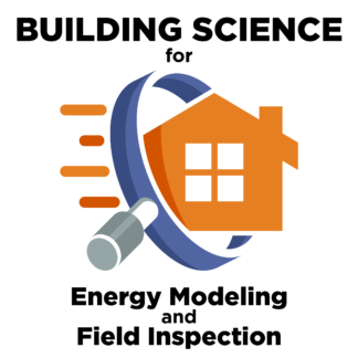 Building Science for Energy Modeling and Field Inspection